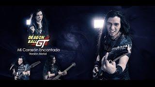 Dragon Ball Gt Op1 Latino Mi Corazn Encantado Versin Metal Paulo Cuevas.mp3