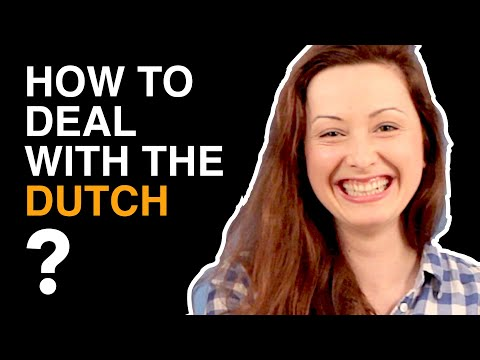 The Dutch culture (shock)... How to deal with the Dutch?