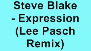 Steve Blake - Expression (Lee Pasch Remix)
