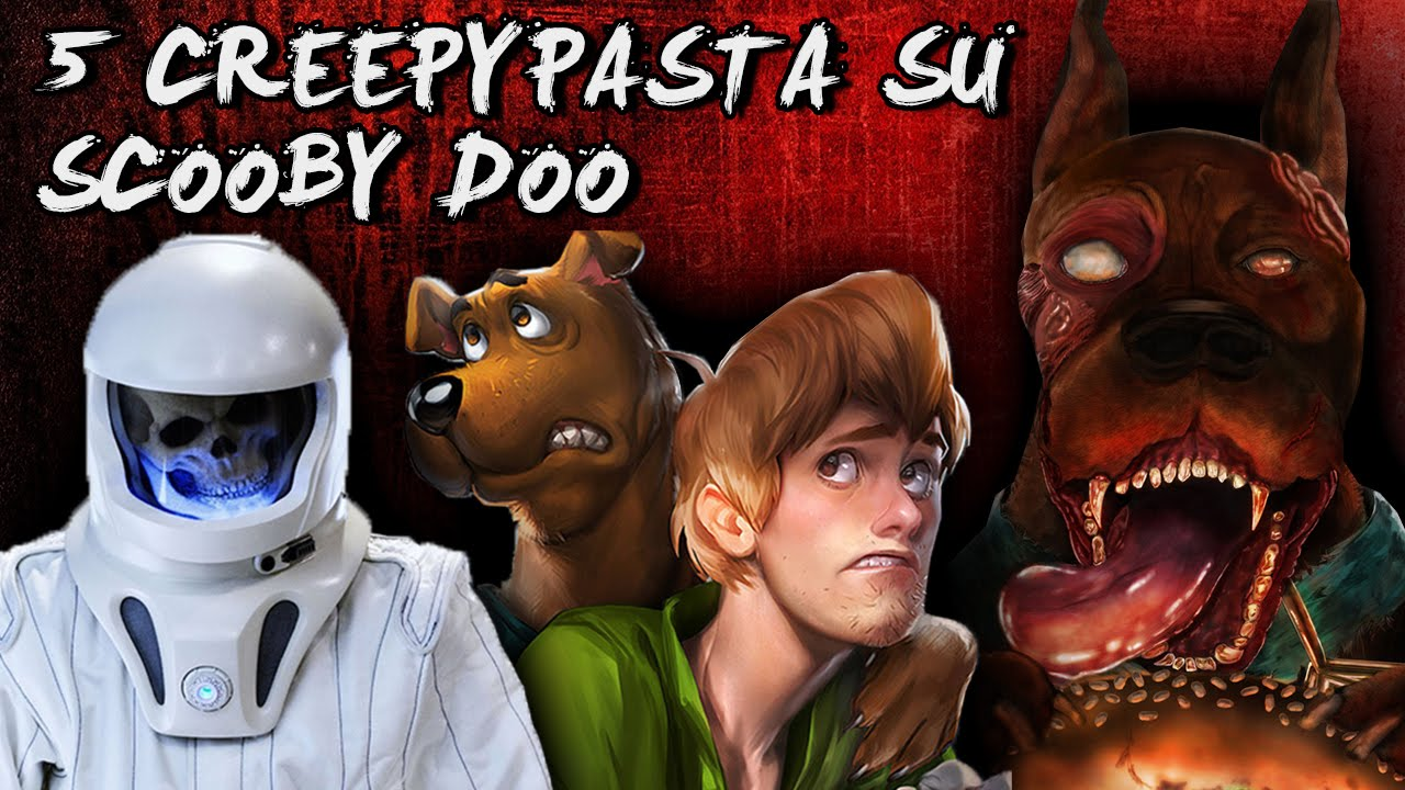 5 Creepypasta Che Non Sai Su Scooby Doo Youtube
