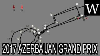 2017 AZERBAIJAN GRAND PRIX - WikiVidi Documentary