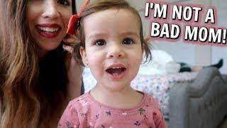 I'M NOT A BAD MOM!