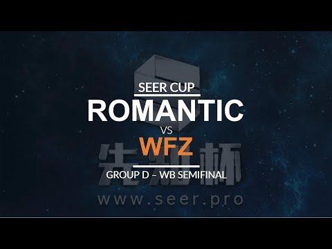 Seer Cup - WB SF (Group D): [U] WFZ vs. Romantic [H]