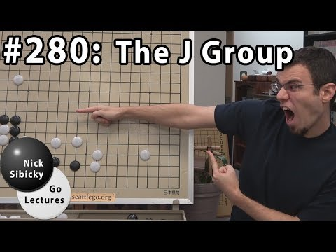 Nick Sibicky Go Lecture #280 - The J Group