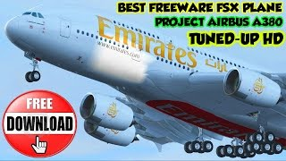Best Freeware Plane - Project Airbus A380 Tuned - FSX Download HD