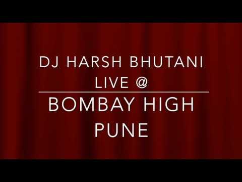 DJ HARSH BHUTANI LIVE @ CLUB BOMBAY HIGH  PUNE