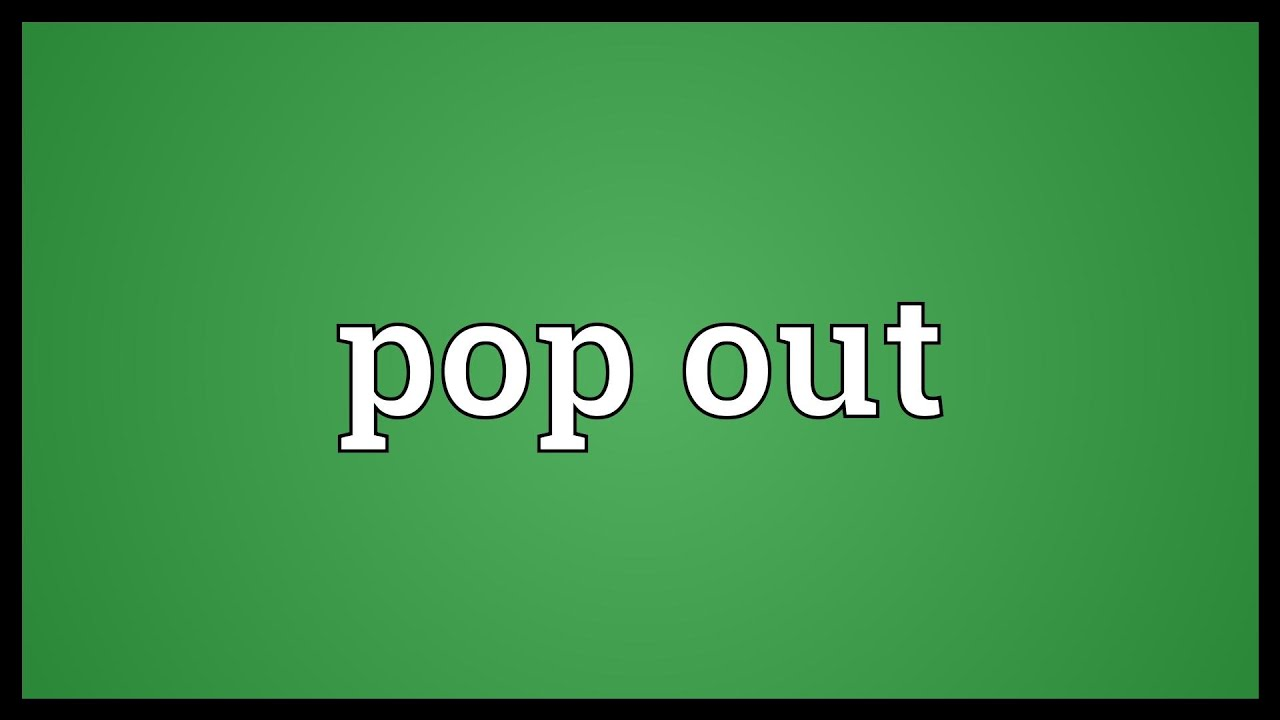 Pop Out Meaning  Youtube