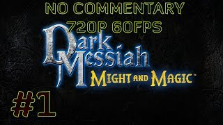 Dark Messiah of Might & Magic Walkthrough Part 1 HD NO COMMENTARY