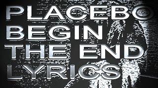 Begin The End - Placebo - Synchronised Lyrics