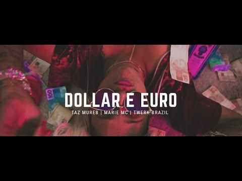 TAZ MUREB X MARIE MC - DOLLAR & EURO  feat TWERK BRAZIL (Clipe Oficial)