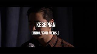 Gambar cover [Cover - Indo/Korea] KESEPIAN - VIERRA