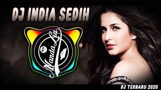 DJ INDIA SEDIH FULL BASS | DJ INDIA TERBARU 2020