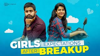 Girls Expectations After Break-Up | South Indian Logic