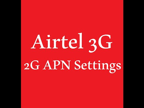 Airtel 3G Internet APN Access Point Name Settings I APN Settings for Airtel 3G 2G and GPRS Internet