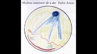 Mudras canciones de a dos - Pedro Aznar (Full album - completo)
