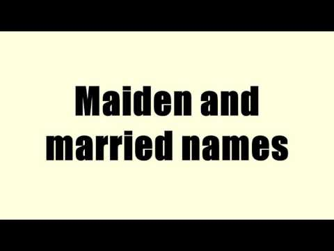 Maiden and married names