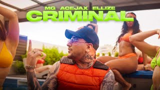 MG, Acejax, Ellize - CRIMINAL (Official Music Video)