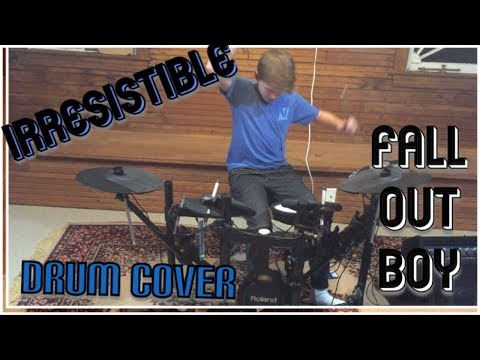 Irresistible - Fall Out Boy (Drum Cover)