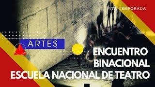 Encuentro Binacional Escuela Nacional de Teatro