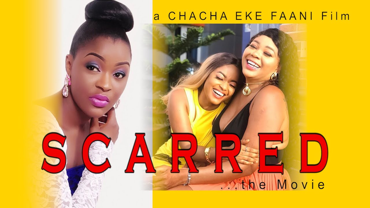Download SCARRED The Movie...A CHACHA EKE FAANI LATEST NOLLYWOOD MOVIE