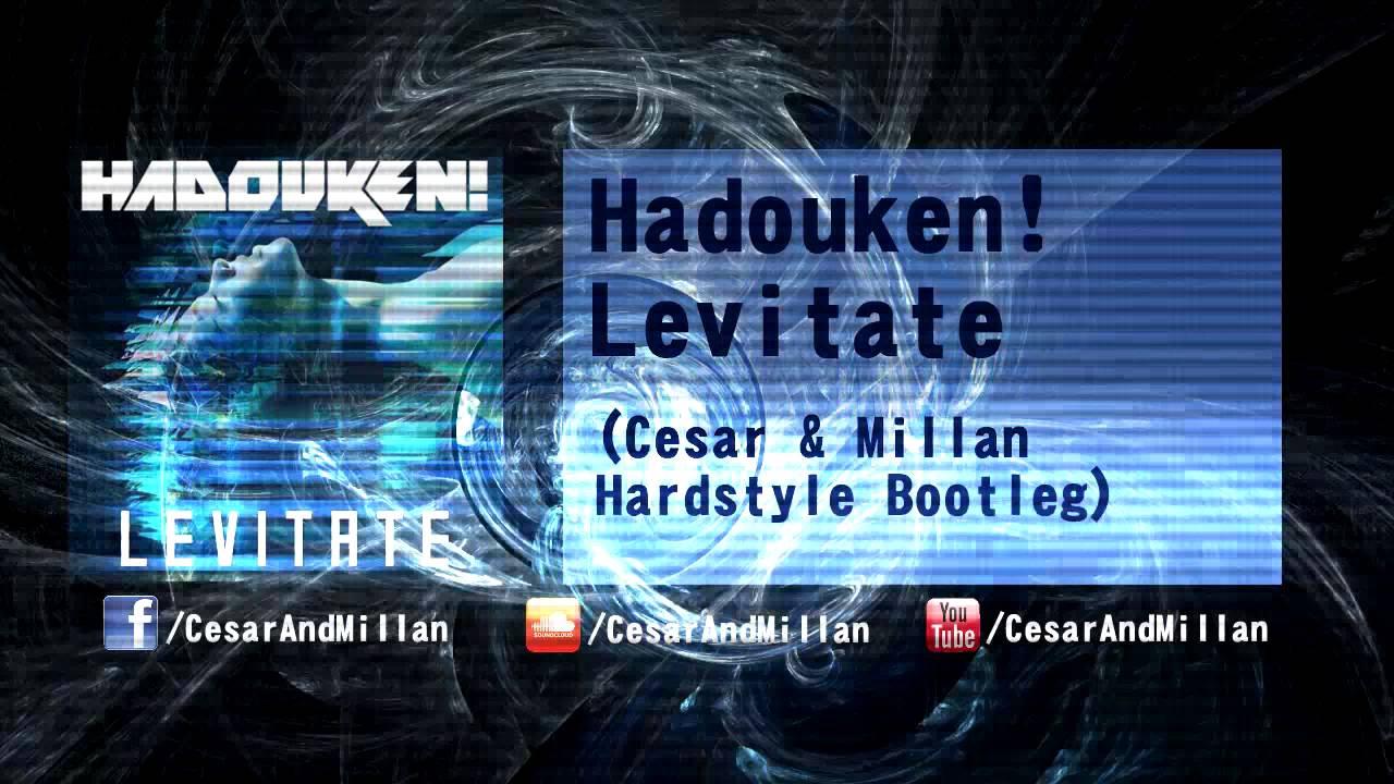 Hadouken! Levitate (cesar & millan hardstyle bootleg) [free.