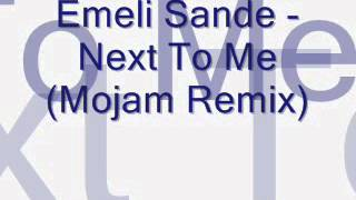 Emeli Sande - Next To Me Mojam Remix