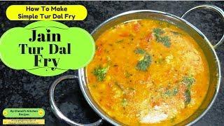 Tur Dal Fry Jain Special    तर दल फरई &quotजन सपशल&quot Indian  Dal Curry -Jain Curry