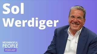 The Story of Sol Werdiger - Chairman of Agudath Israel of America | Meaningful People #20