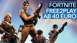 Fortnite - Free2Play shooter from 40 Euros? This is where Early Access goes really wrong!