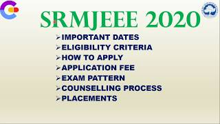 SRMJEEE 2020   ELIGIBILITY CRITERIA   EXAM PATTERN, COUNSELLING PLACEMENTS   SCHOLARSHIP   LOANS