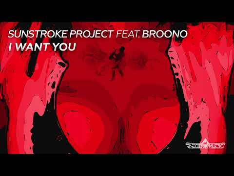 Sunstroke Project feat Broono  I Want You  Audio