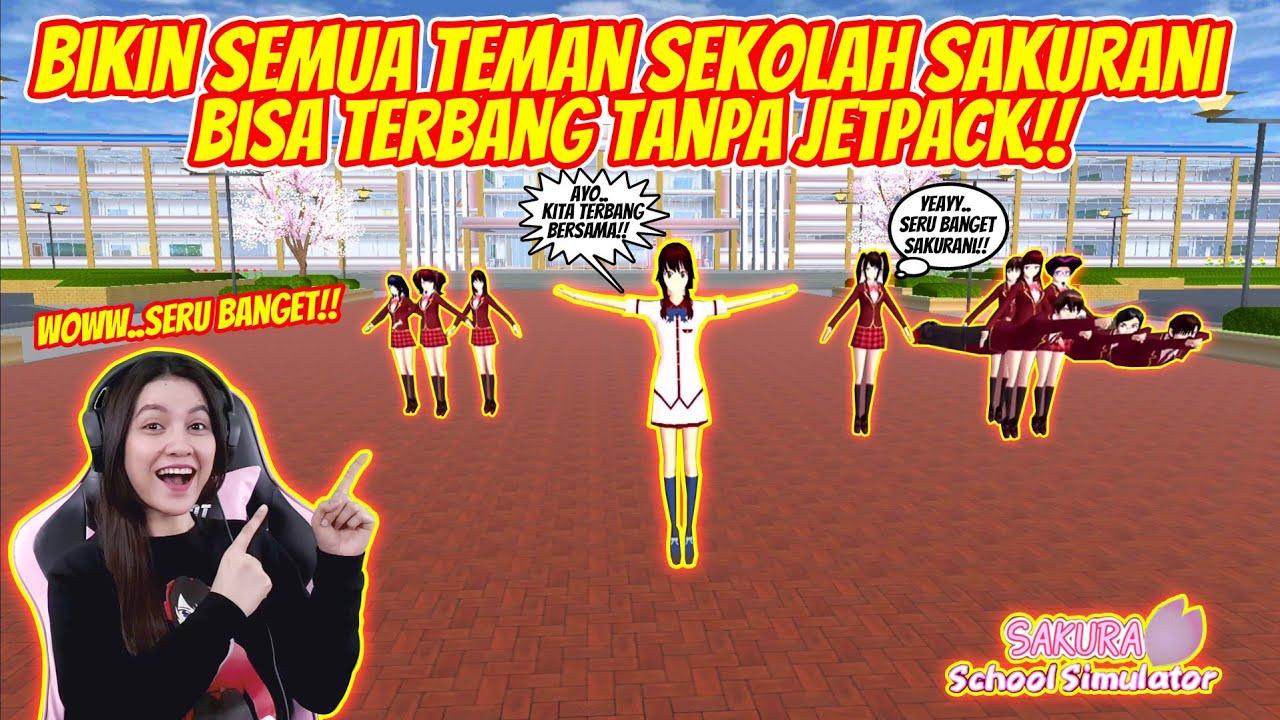 BIKIN SEMUA TEMAN SEKELAS BISA TERBANG TANPA PAKAI JETPACK!! SAKURA SCHOOL SIMULATOR - PART 129