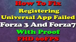 How To Fix | Registering Universal App Failed | Forza 3 & Forza Motorsport 7 | 100% Work FHD 60 FPS