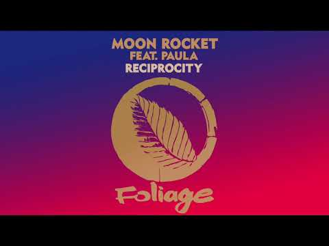 Moon Rocket feat. Paula - Reciprocity (Main Mix)