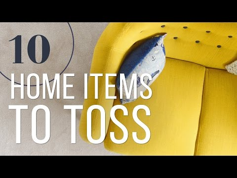 10 Things to Get Rid of in Your Home Today
