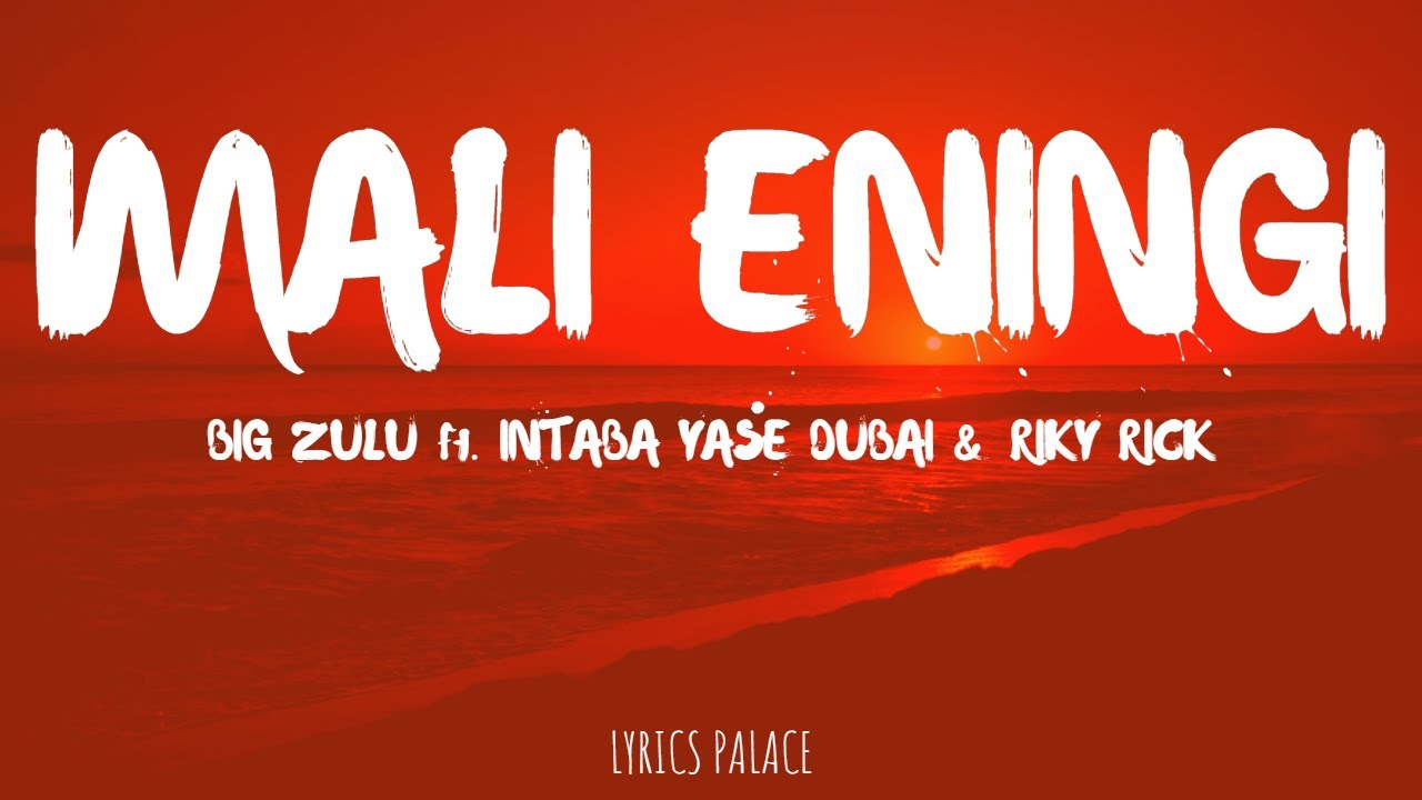 Big Zulu Imali Eningi Ft Intaba Yase Dubai And Riky Rick Lyrics Youtube