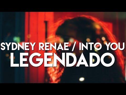Sydney Renae - Into You (Legendado/Tradução)