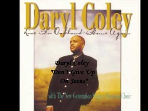 Daryl Coley - Don't Give Up On Jesus (feat. Vanessa Bell Armstrong)
