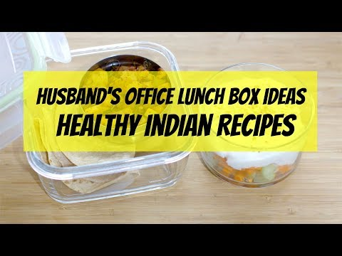 Husband's Lunch Box Ideas - Healthy Indian Lunch Recipes For Office | Diet Plan To Lose Weight Fast
