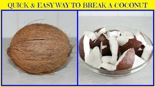 How to Crack / Break a Coconut Quickly and Easily