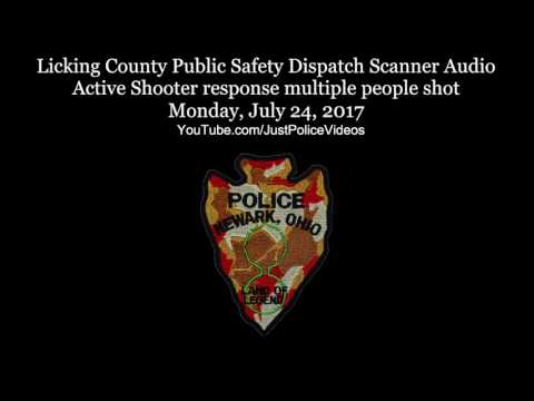 Police Radio Traffic - Active Shooter Newark Ohio July 24th 2017