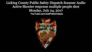 Police Radio Traffic - Active Shooter Newark Ohio July 24th 2017