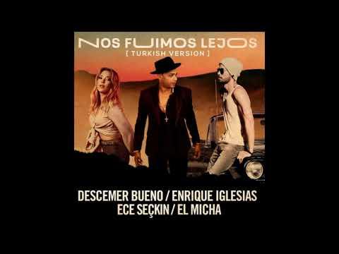 Descemer Bueno - Nos Fuimos Lejos ft. Enrique Iglesias \u0026 Ece Seçkin \u0026