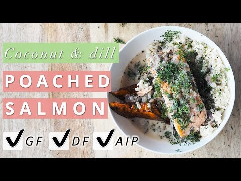 Coconut and Dill Poached Salmon   PALEO, GF, DF, AIP