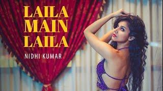 Laila Main Laila | Nidhi Kumar Choreography | #DanceLikeLaila