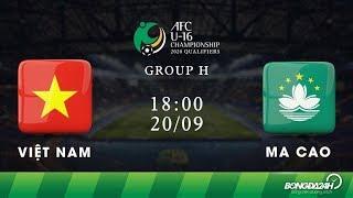 U16 Việt Nam - U16 Ma Cao | U16 Championship 2019