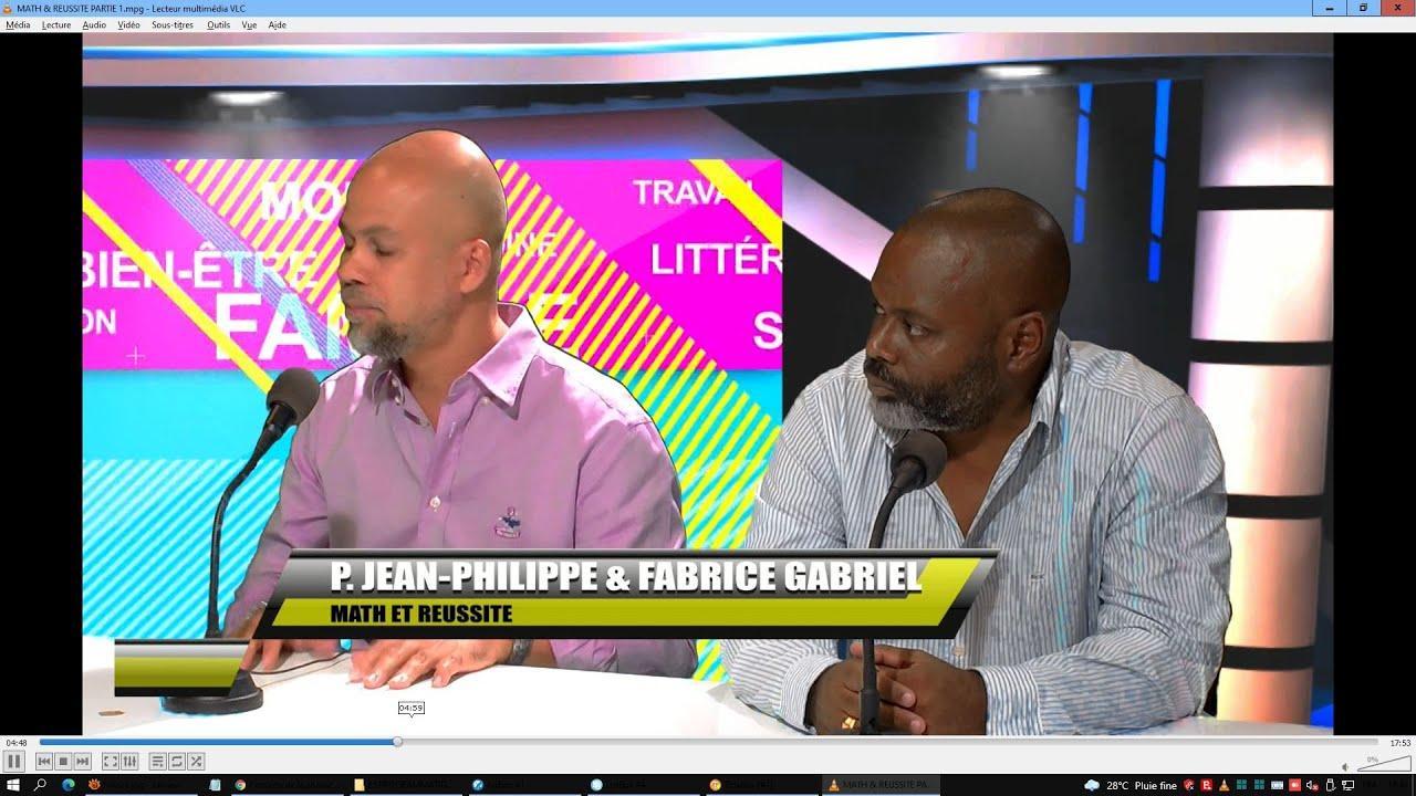 MATH & REUSSITE - avec Pascal JEAN-PHILIPPE et Fabrice GABRIEL (Partie 1)