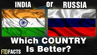 INDIA or RUSSIA - Which Country is Better?