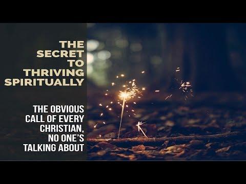 The Secret to Thriving Spiritually