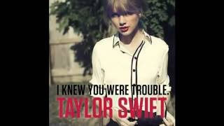 Taylor Swift - I Knew You Were Trouble (RED)